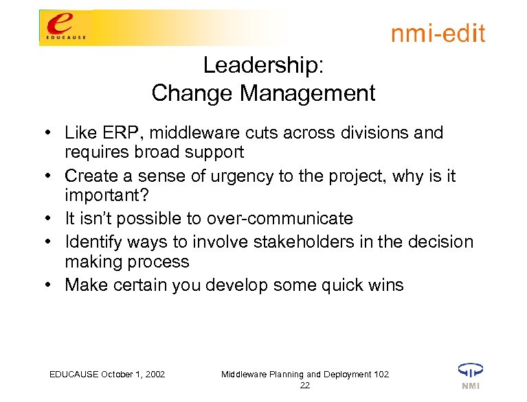 Leadership: Change Management • Like ERP, middleware cuts across divisions and requires broad support