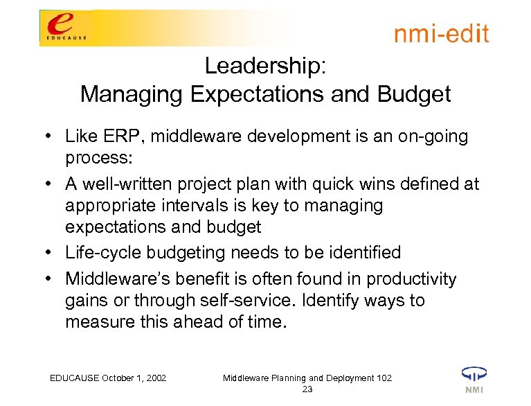 Leadership: Managing Expectations and Budget • Like ERP, middleware development is an on-going process: