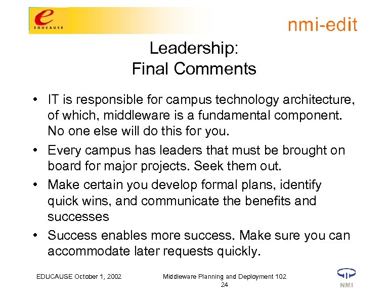 Leadership: Final Comments • IT is responsible for campus technology architecture, of which, middleware