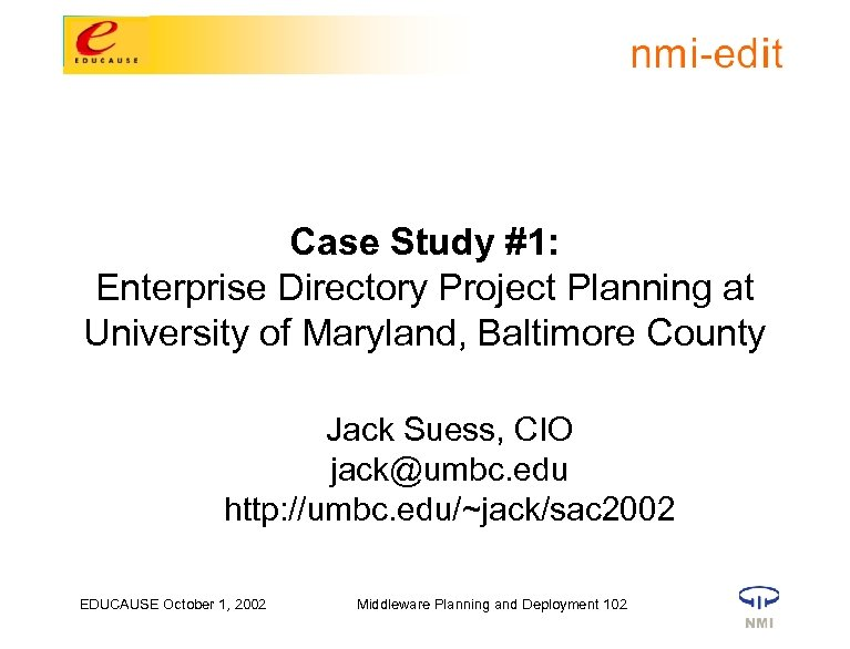 Case Study #1: Enterprise Directory Project Planning at University of Maryland, Baltimore County Jack