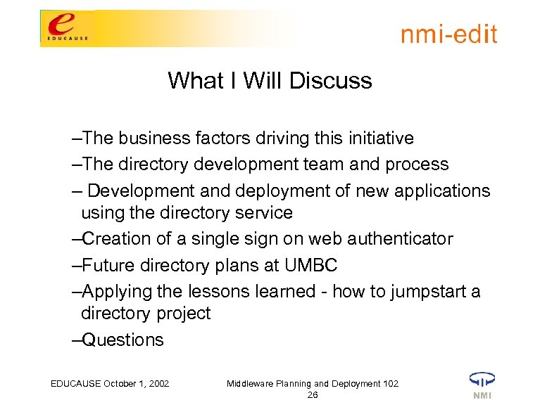 What I Will Discuss –The business factors driving this initiative –The directory development team