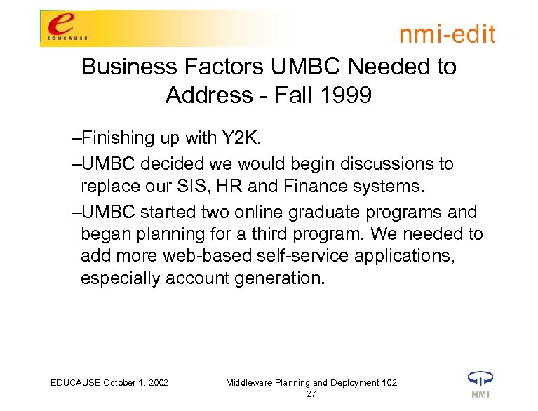 Business Factors UMBC Needed to Address - Fall 1999 –Finishing up with Y 2