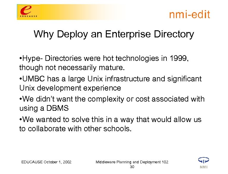 Why Deploy an Enterprise Directory • Hype- Directories were hot technologies in 1999, though