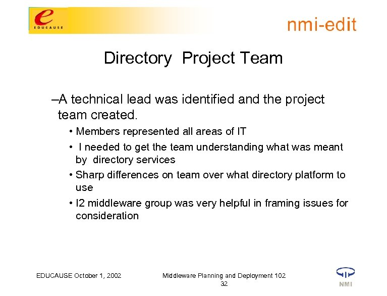 Directory Project Team –A technical lead was identified and the project team created. •