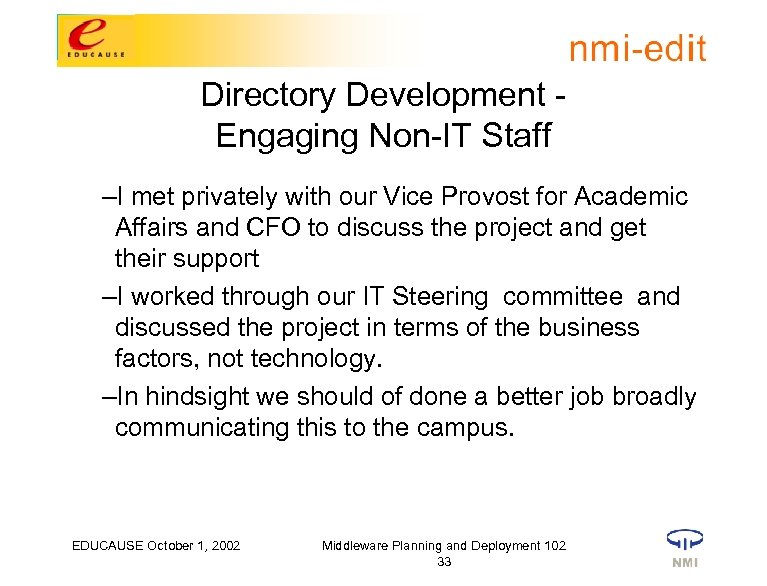 Directory Development Engaging Non-IT Staff –I met privately with our Vice Provost for Academic