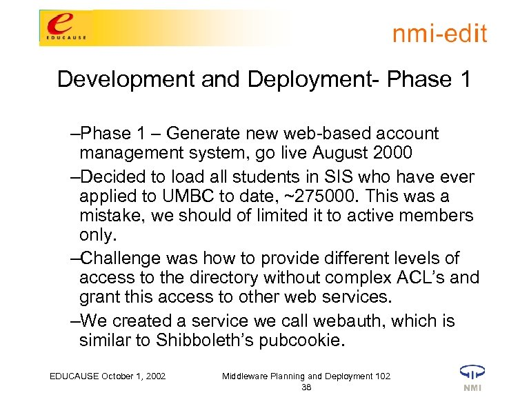 Development and Deployment- Phase 1 – Generate new web-based account management system, go live