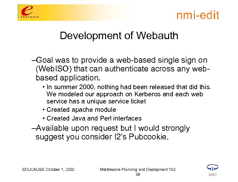Development of Webauth –Goal was to provide a web-based single sign on (Web. ISO)