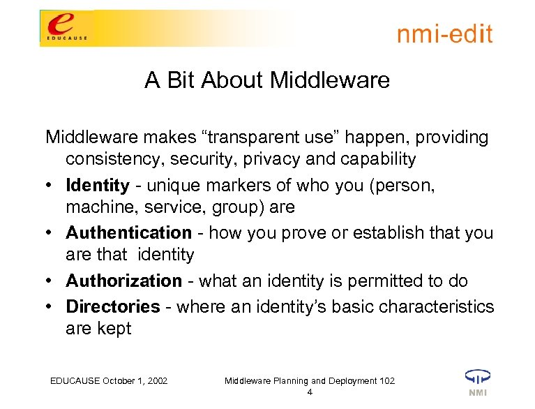 """A Bit About Middleware makes """"transparent use"""" happen, providing consistency, security, privacy and capability"""