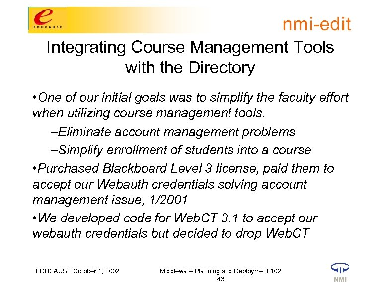 Integrating Course Management Tools with the Directory • One of our initial goals was