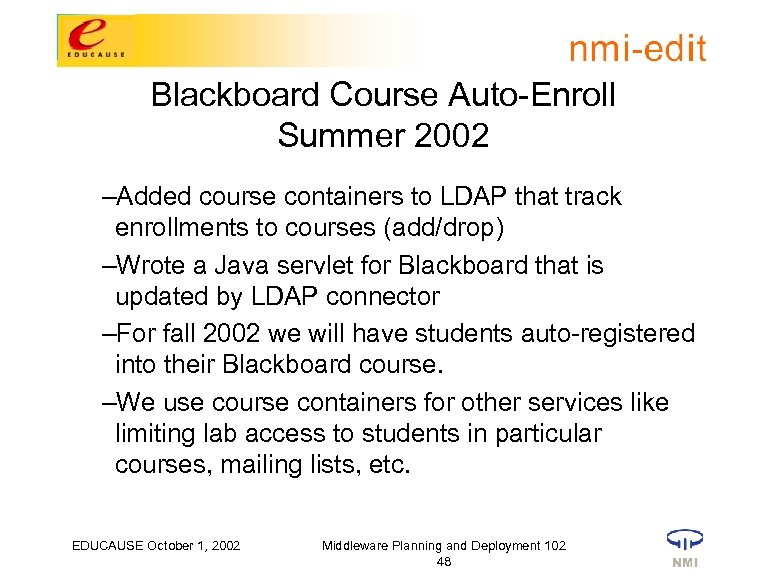 Blackboard Course Auto-Enroll Summer 2002 –Added course containers to LDAP that track enrollments to