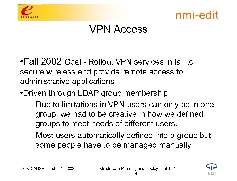 VPN Access • Fall 2002 Goal - Rollout VPN services in fall to secure