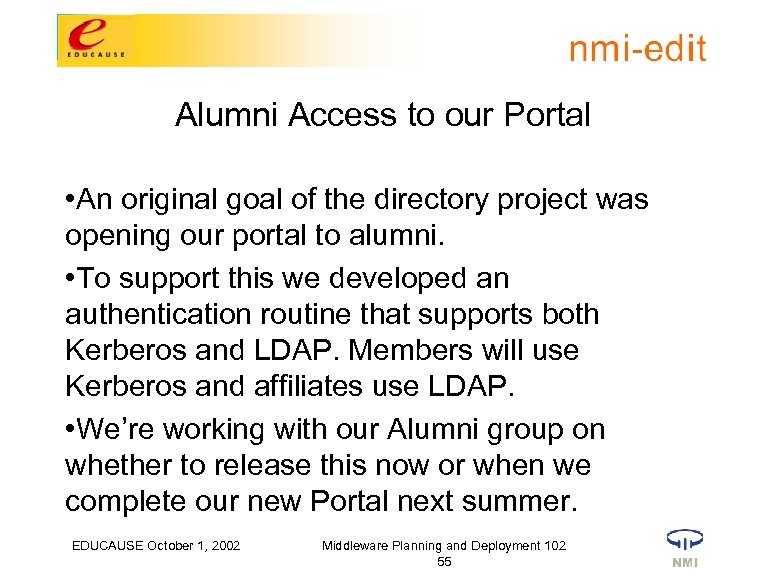 Alumni Access to our Portal • An original goal of the directory project was