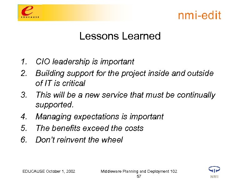 Lessons Learned 1. CIO leadership is important 2. Building support for the project inside