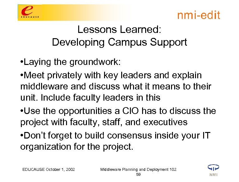 Lessons Learned: Developing Campus Support • Laying the groundwork: • Meet privately with key