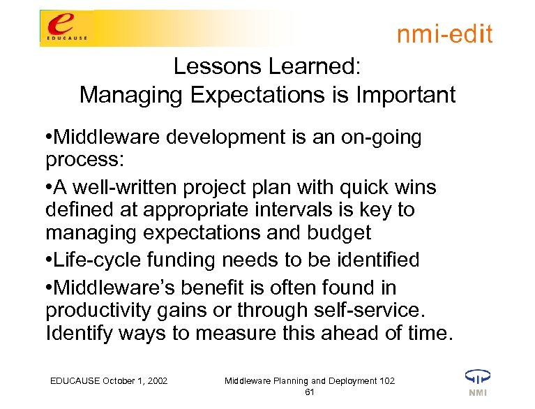 Lessons Learned: Managing Expectations is Important • Middleware development is an on-going process: •