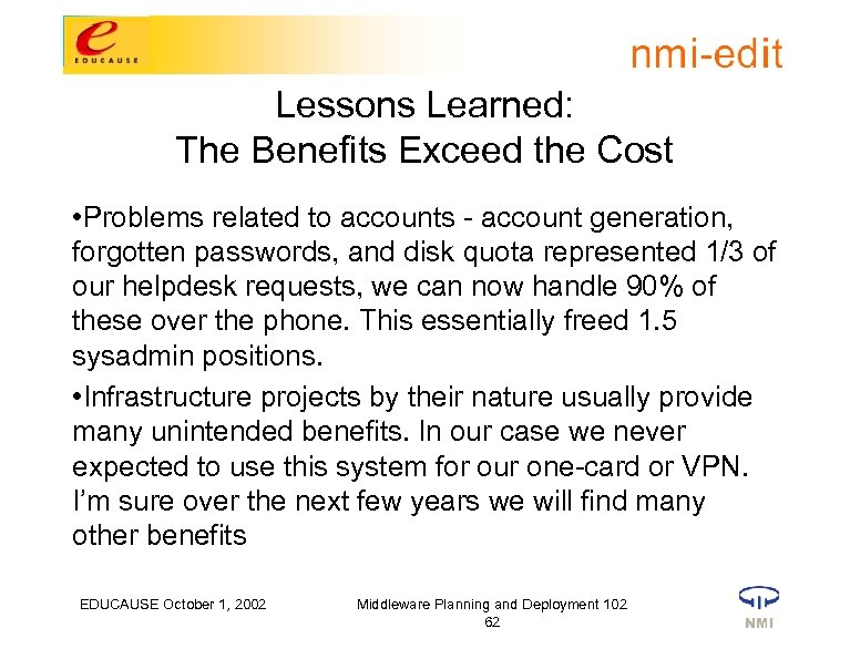 Lessons Learned: The Benefits Exceed the Cost • Problems related to accounts - account