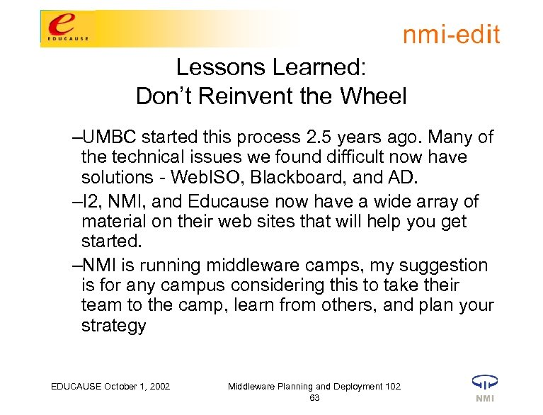 Lessons Learned: Don't Reinvent the Wheel –UMBC started this process 2. 5 years ago.