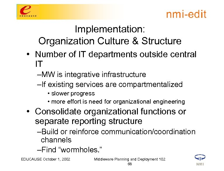 Implementation: Organization Culture & Structure • Number of IT departments outside central IT –MW