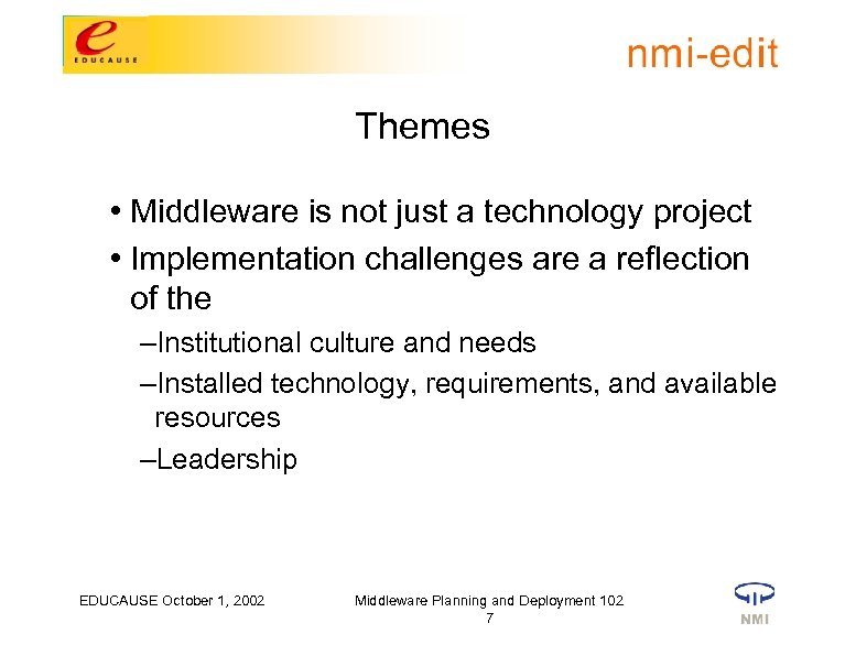 Themes • Middleware is not just a technology project • Implementation challenges are a