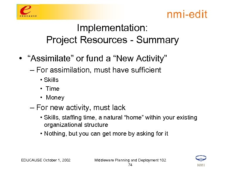 """Implementation: Project Resources - Summary • """"Assimilate"""" or fund a """"New Activity"""" – For"""