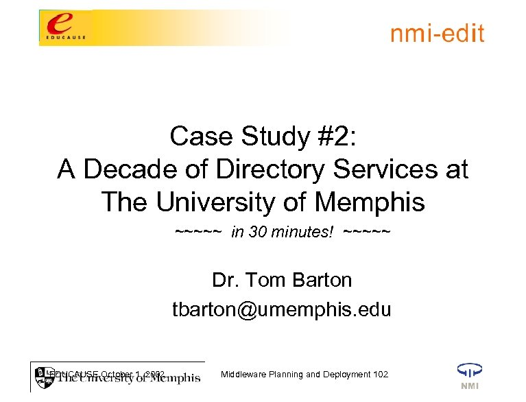 Case Study #2: A Decade of Directory Services at The University of Memphis ~~~~~