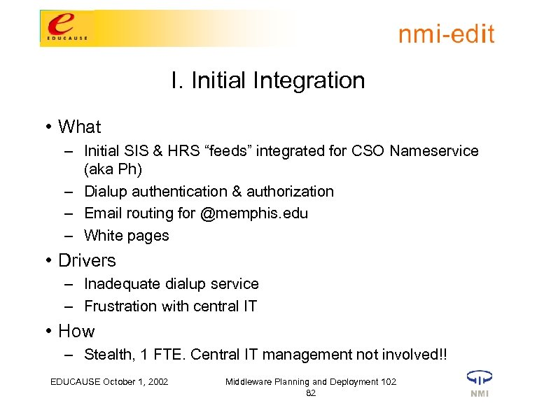 """I. Initial Integration • What – Initial SIS & HRS """"feeds"""" integrated for CSO"""