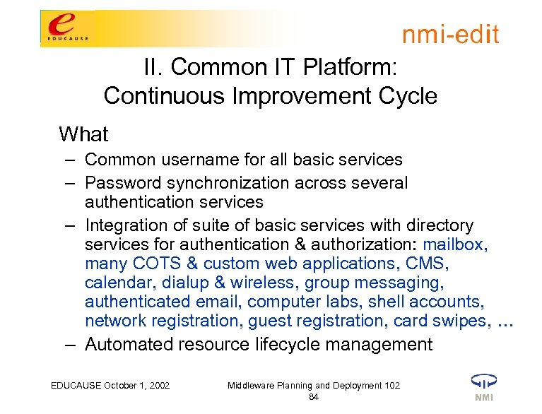 II. Common IT Platform: Continuous Improvement Cycle What – Common username for all basic