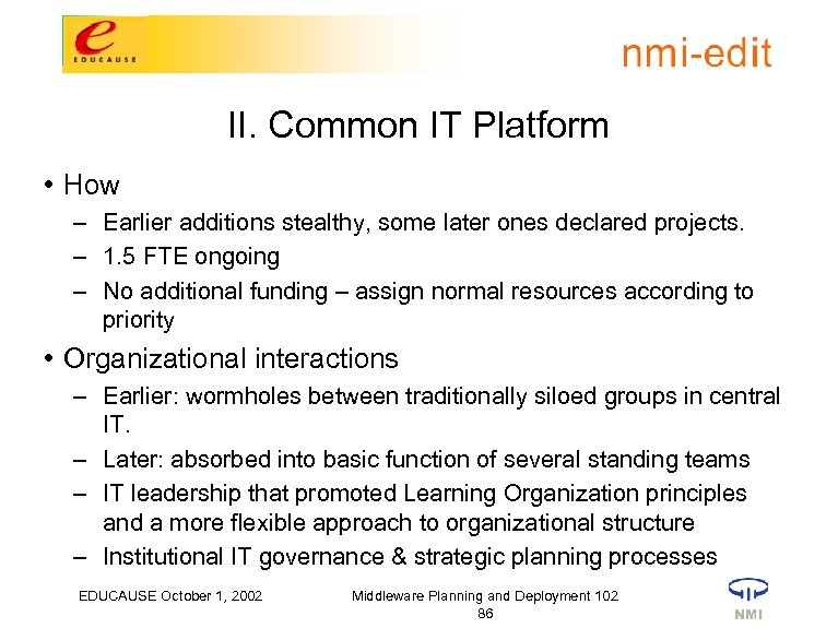 II. Common IT Platform • How – Earlier additions stealthy, some later ones declared