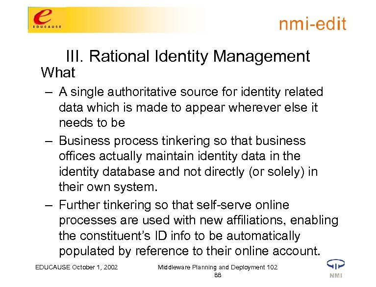 III. Rational Identity Management What – A single authoritative source for identity related data