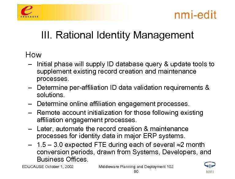 III. Rational Identity Management How – Initial phase will supply ID database query &