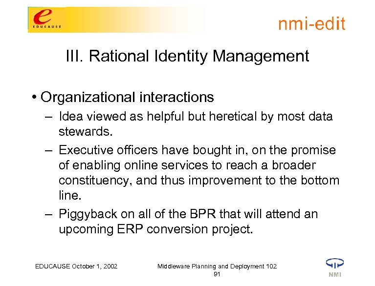 III. Rational Identity Management • Organizational interactions – Idea viewed as helpful but heretical