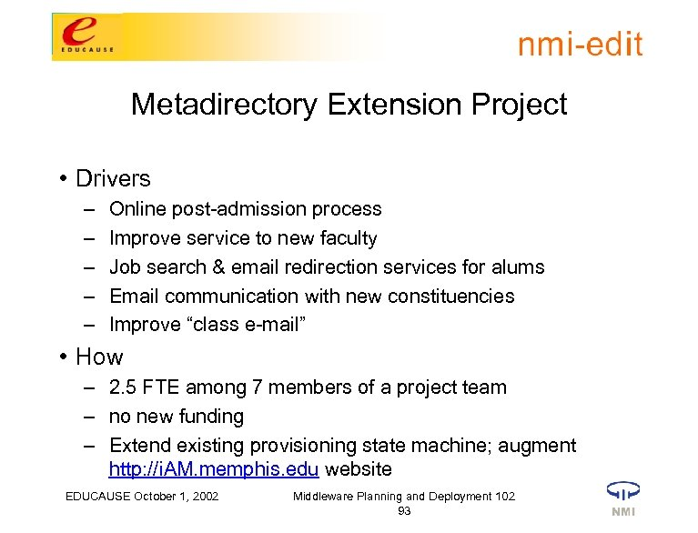 Metadirectory Extension Project • Drivers – – – Online post-admission process Improve service to