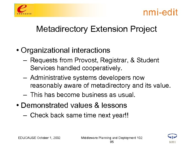 Metadirectory Extension Project • Organizational interactions – Requests from Provost, Registrar, & Student Services