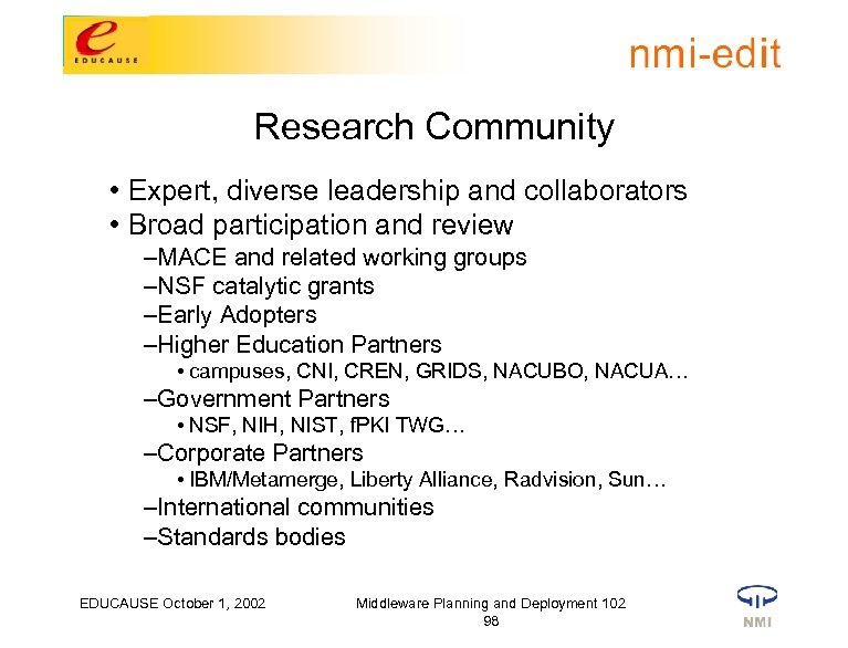 Research Community • Expert, diverse leadership and collaborators • Broad participation and review –MACE