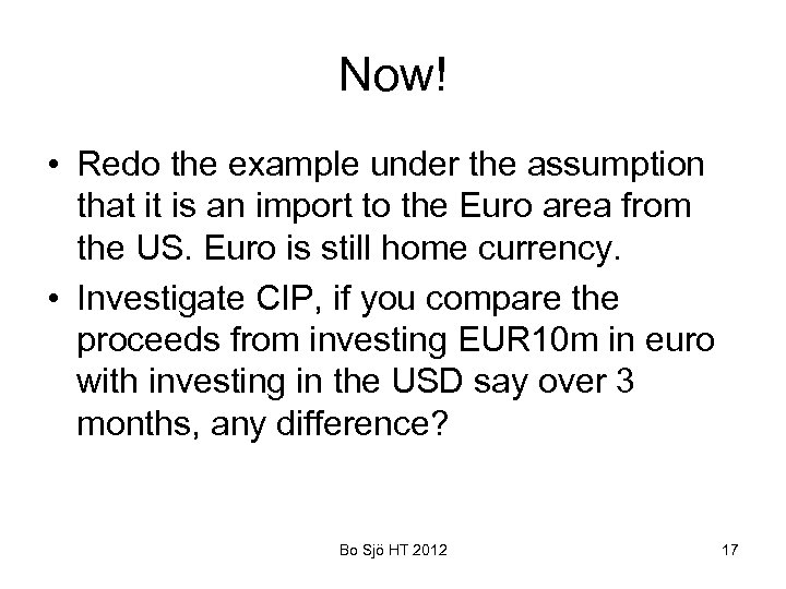 Now! • Redo the example under the assumption that it is an import to