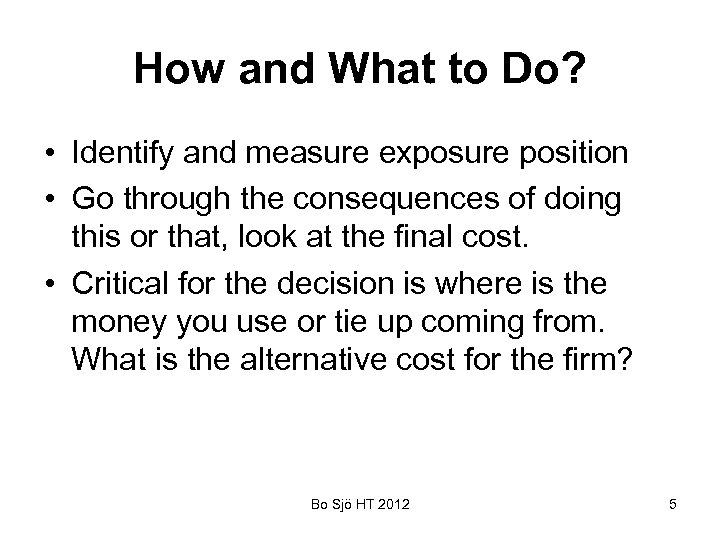 How and What to Do? • Identify and measure exposure position • Go through