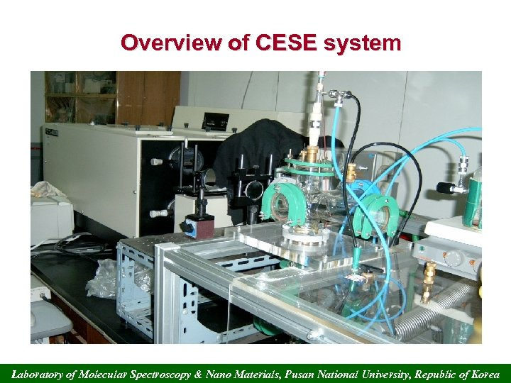 Overview of CESE system Laboratory of Molecular Spectroscopy & Nano Materials, Pusan National University,