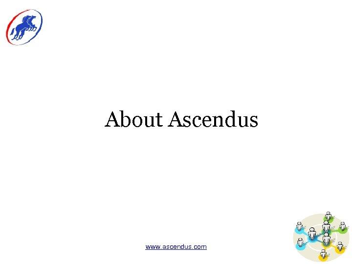 About Ascendus www. ascendus. com