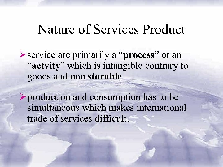 "Nature of Services Product Ø service are primarily a ""process"" or an ""actvity"" which"