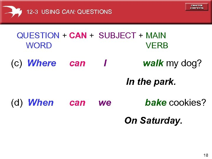 12 -3 USING CAN: QUESTIONS QUESTION + CAN + SUBJECT + MAIN WORD VERB