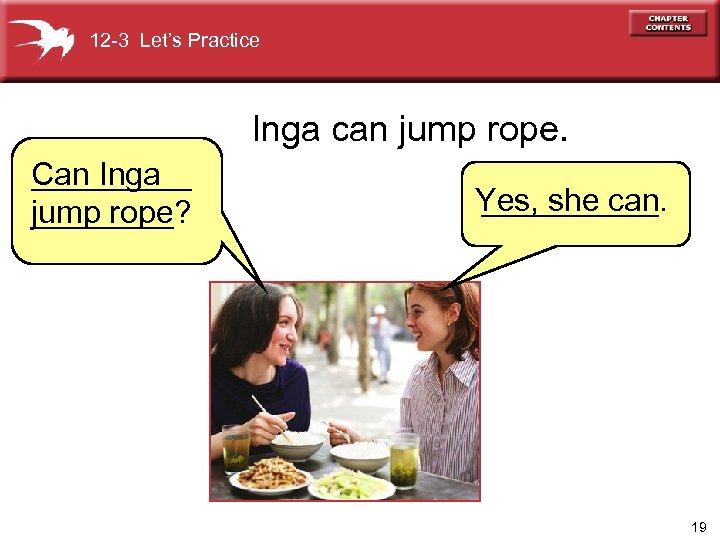 12 -3 Let's Practice Inga can jump rope. _____ Can Inga ` ____? jump