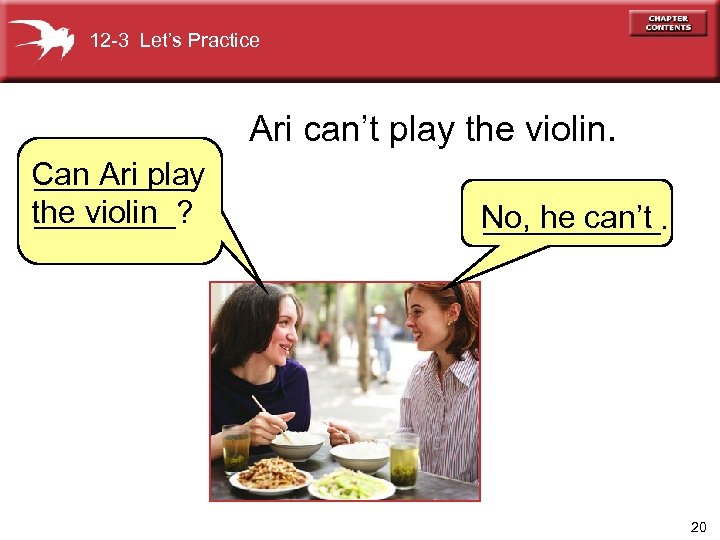 12 -3 Let's Practice Ari can't play the violin. Can Ari play _____ the