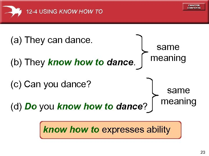 12 -4 USING KNOW HOW TO (a) They can dance. (b) They know how