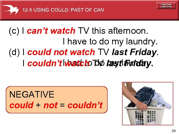 12 -5 USING COULD: PAST OF CAN (c) I can't watch TV this afternoon.