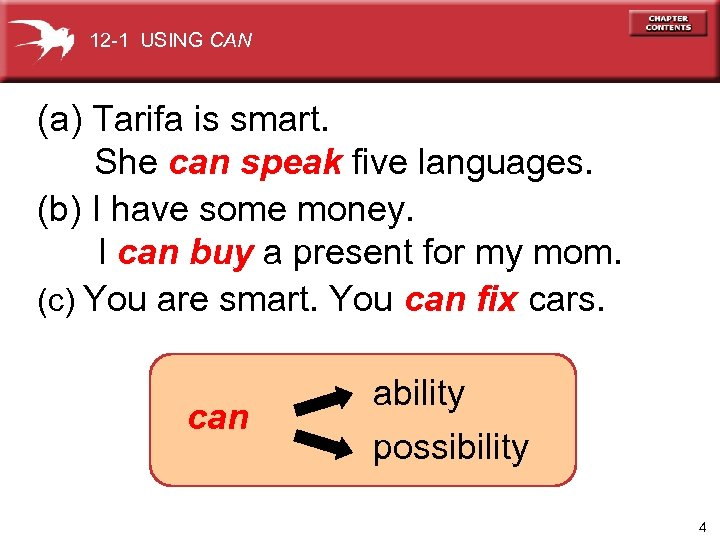 12 -1 USING CAN (a) Tarifa is smart. She can speak five languages. (b)