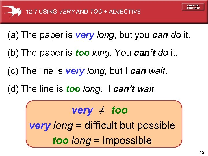 12 -7 USING VERY AND TOO + ADJECTIVE (a) The paper is very long,