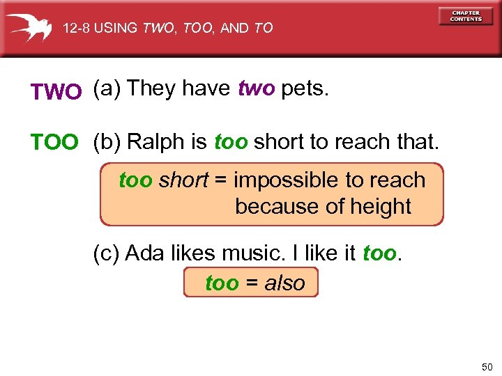 12 -8 USING TWO, TOO, AND TO TWO (a) They have two pets. TOO