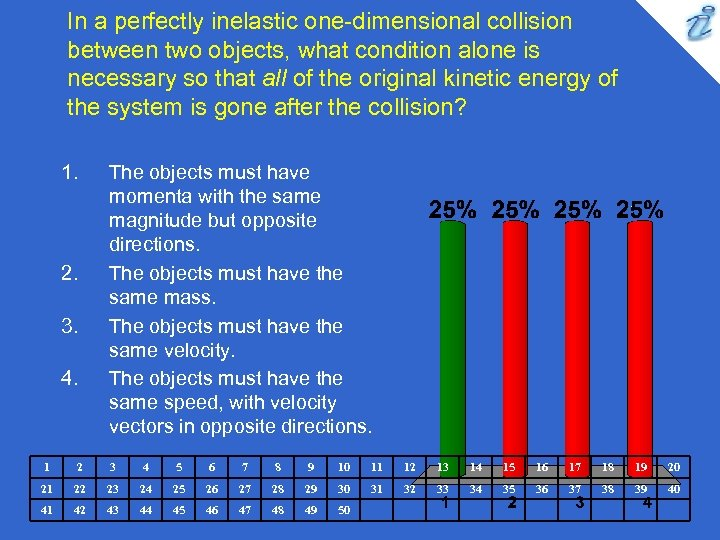 In a perfectly inelastic one-dimensional collision between two objects, what condition alone is necessary