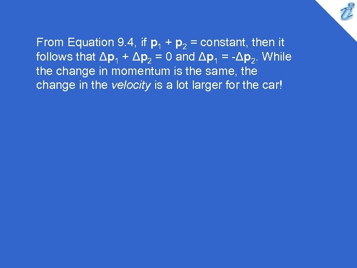 From Equation 9. 4, if p 1 + p 2 = constant, then it