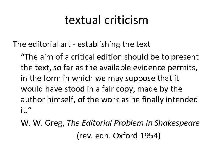 """textual criticism The editorial art - establishing the text """"The aim of a critical"""